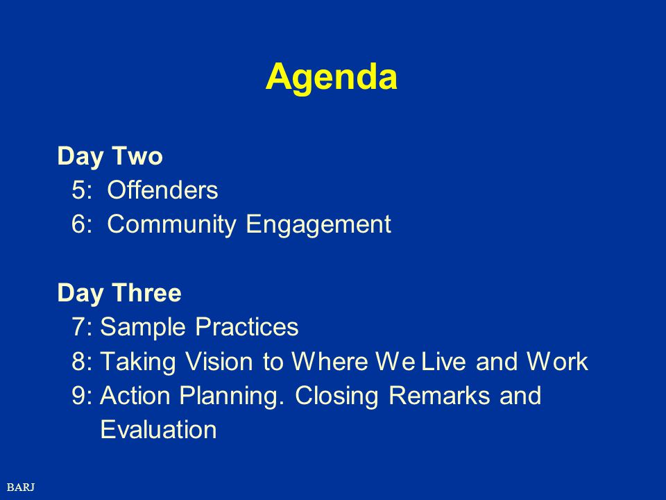 Agenda Day Two 5: Offenders 6: Community Engagement Day Three