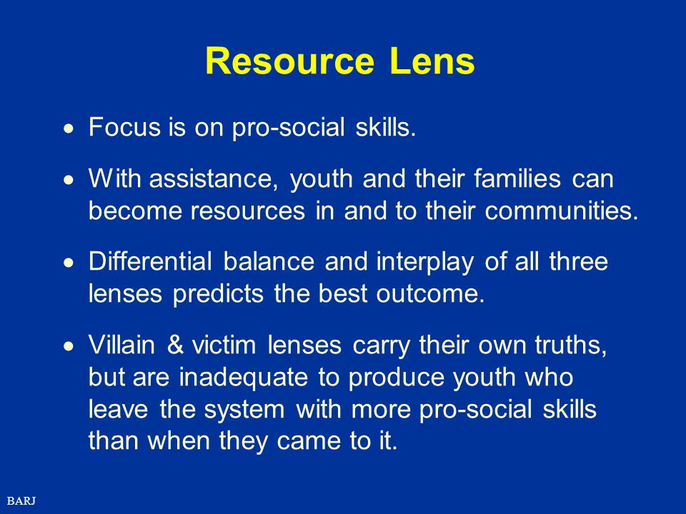 Resource Lens Focus is on pro-social skills.