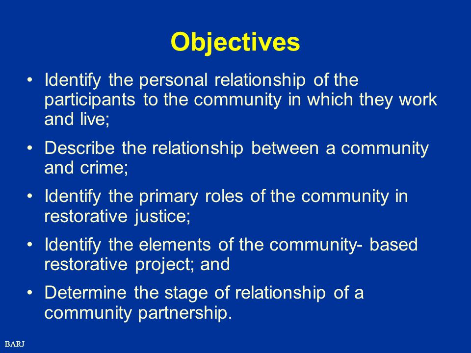 Objectives Identify the personal relationship of the participants to the community in which they work and live;
