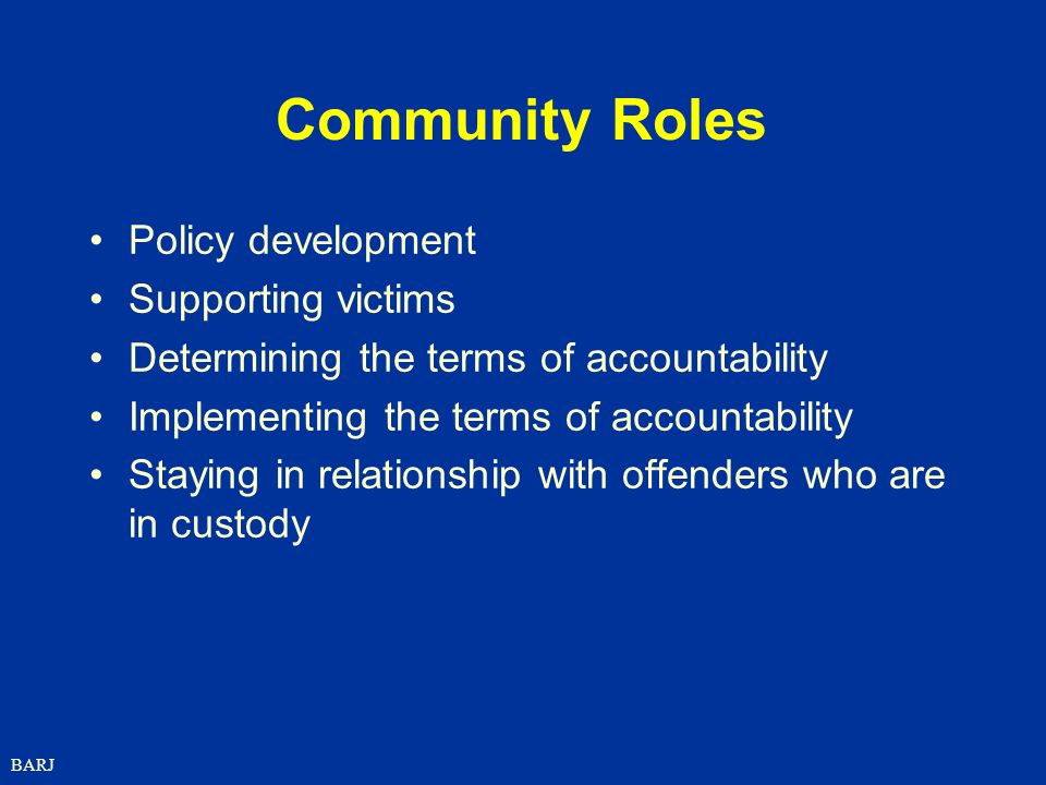 Community Roles Policy development Supporting victims