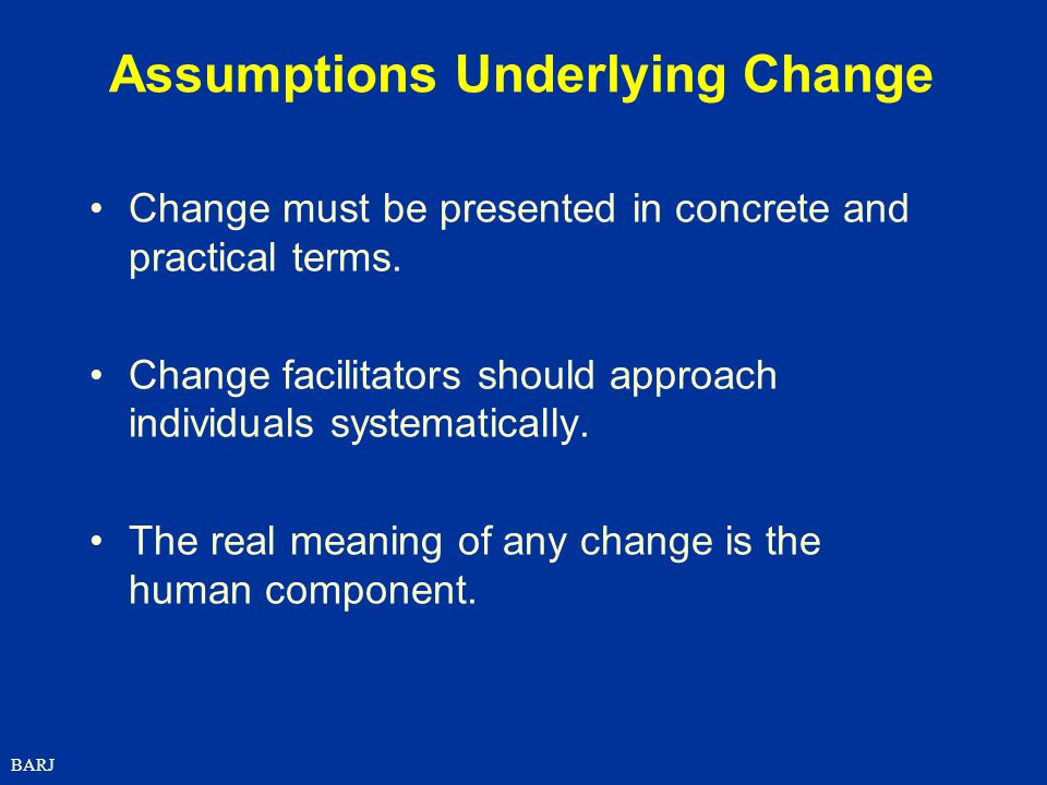 Assumptions Underlying Change