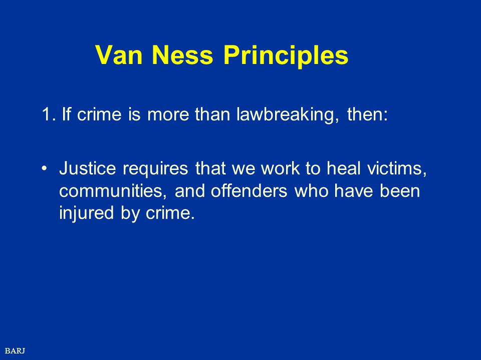 Van Ness Principles 1. If crime is more than lawbreaking, then: