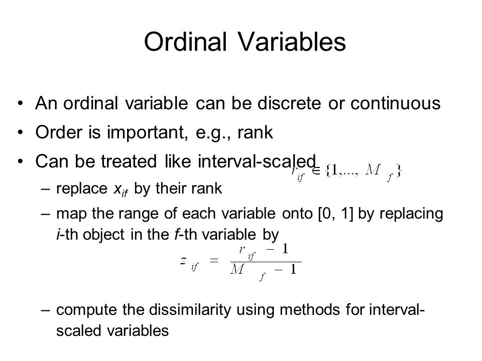 Ordinal Variables An ordinal variable can be discrete or continuous