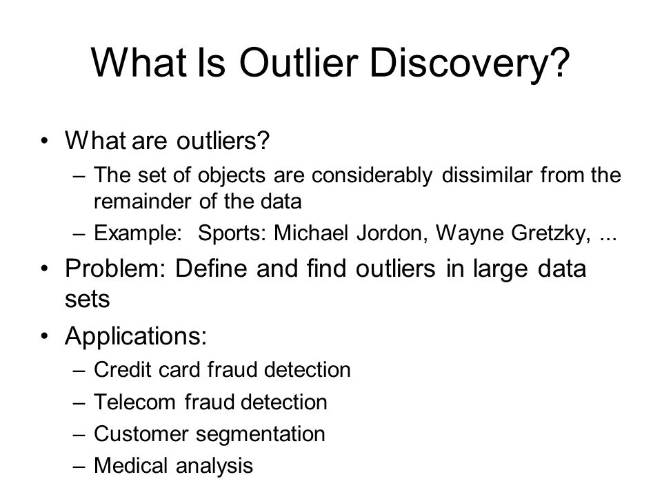 What Is Outlier Discovery