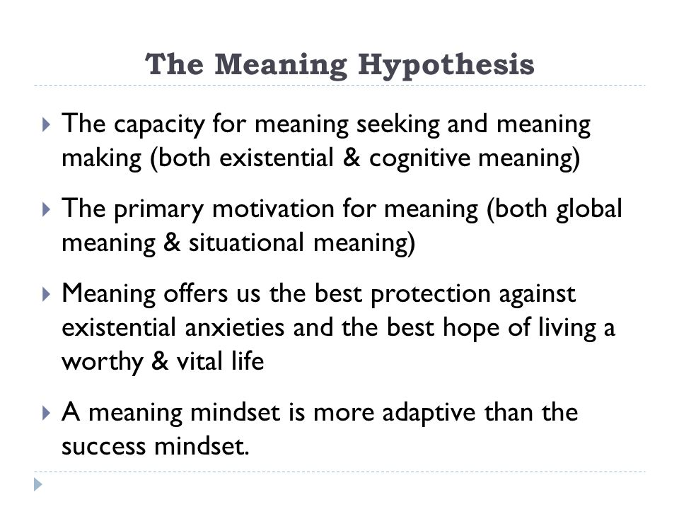 The Meaning Hypothesis