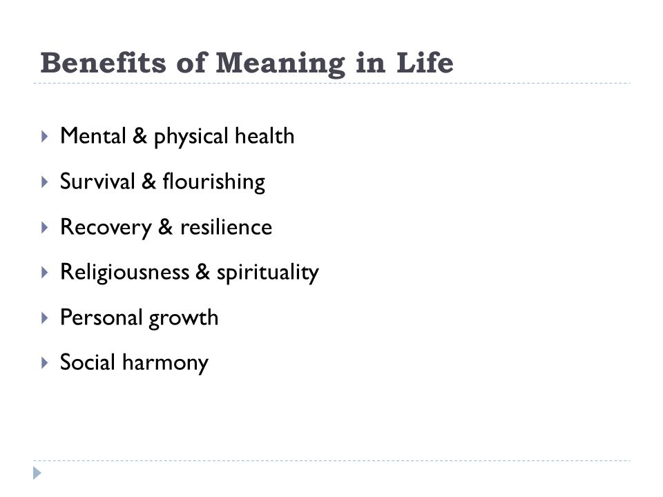Benefits of Meaning in Life