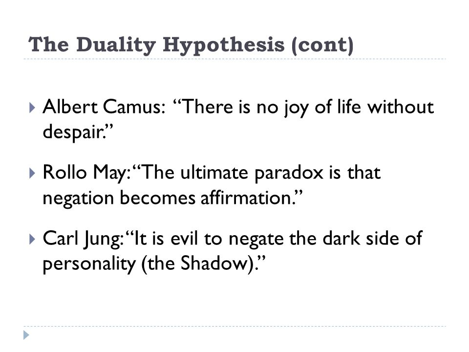 The Duality Hypothesis (cont)