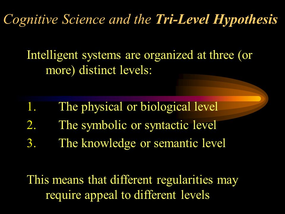 Cognitive Science and the Tri-Level Hypothesis