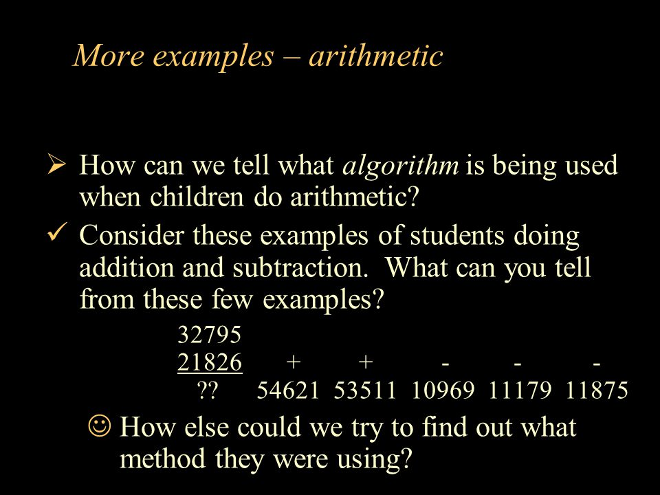 More examples – arithmetic