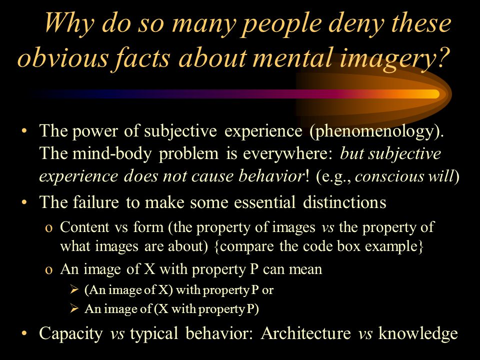 Why do so many people deny these obvious facts about mental imagery