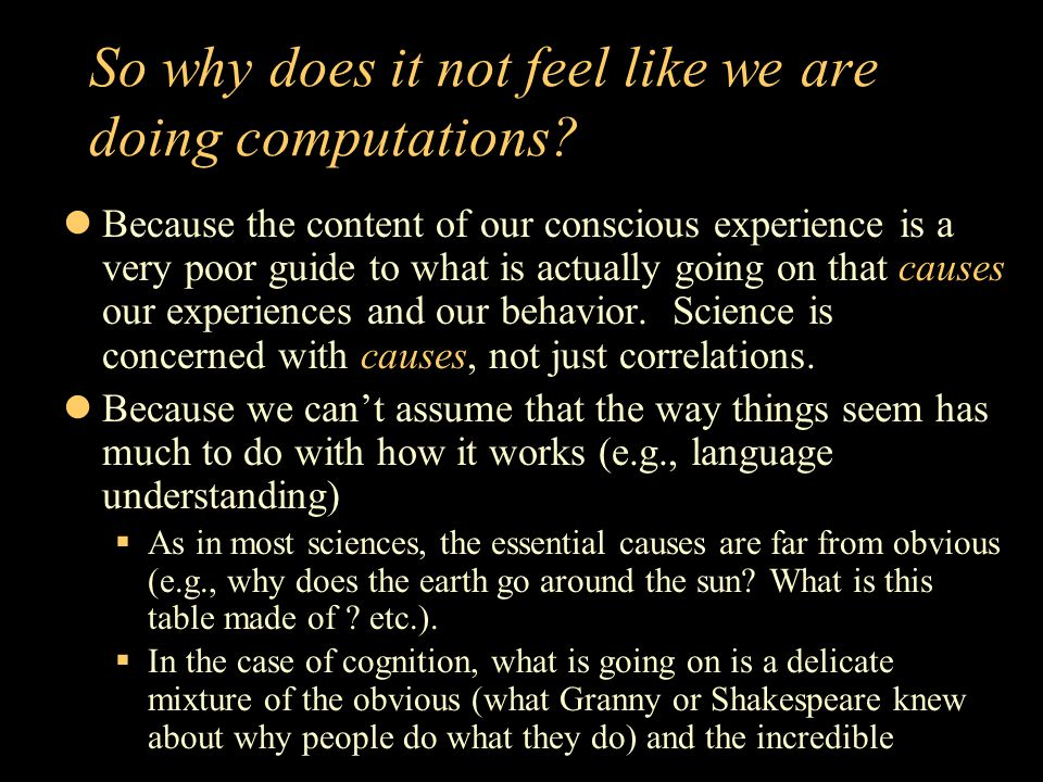 So why does it not feel like we are doing computations