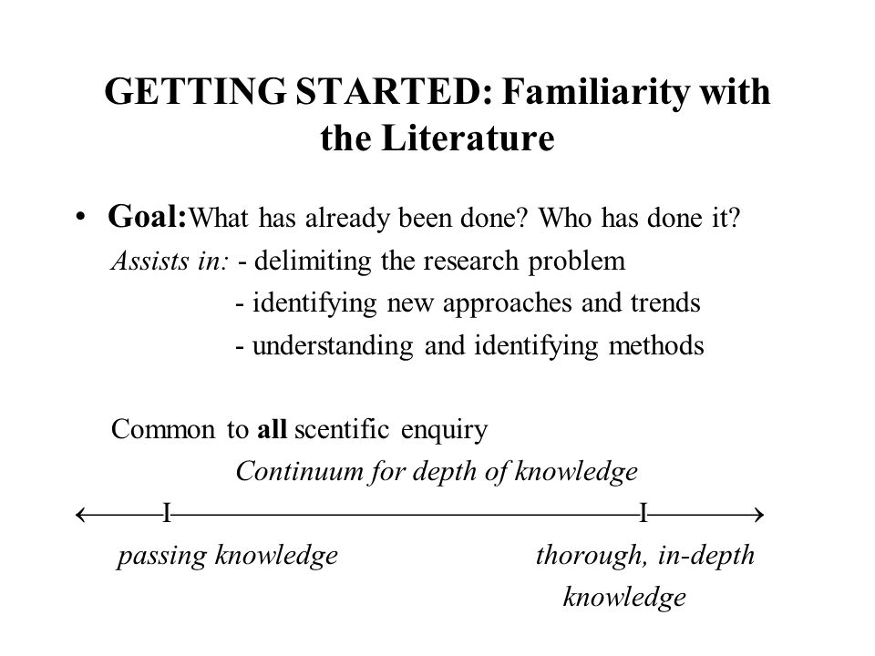 GETTING STARTED: Familiarity with the Literature