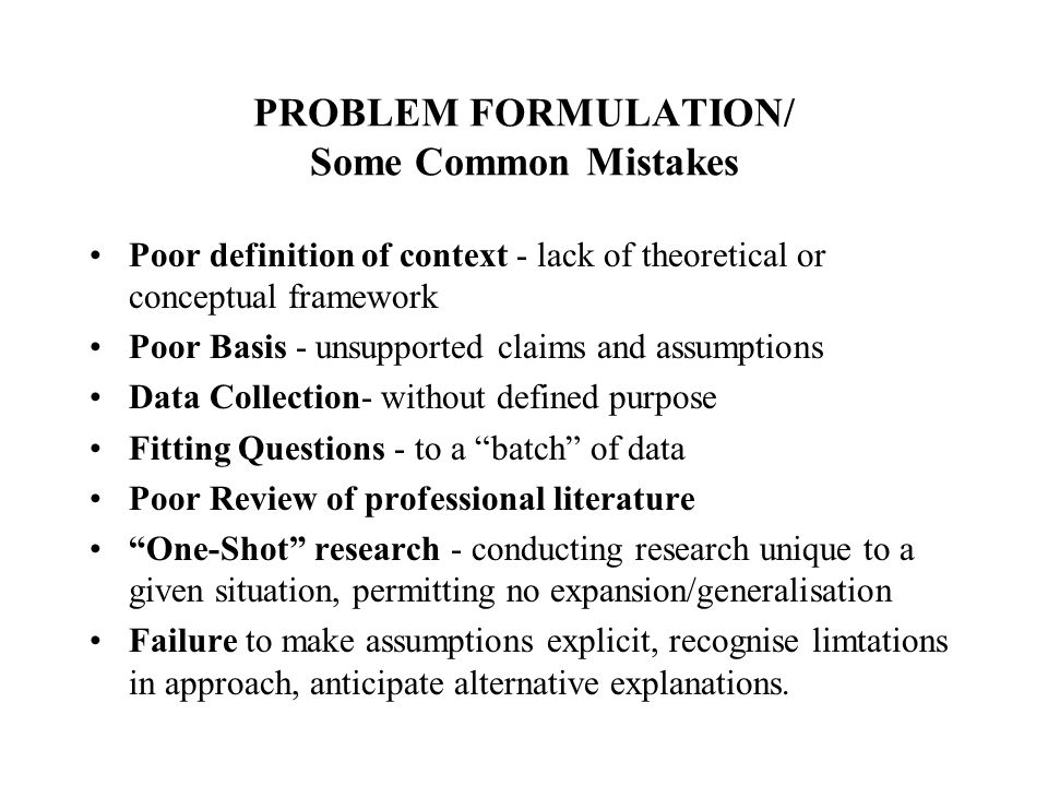 PROBLEM FORMULATION/ Some Common Mistakes