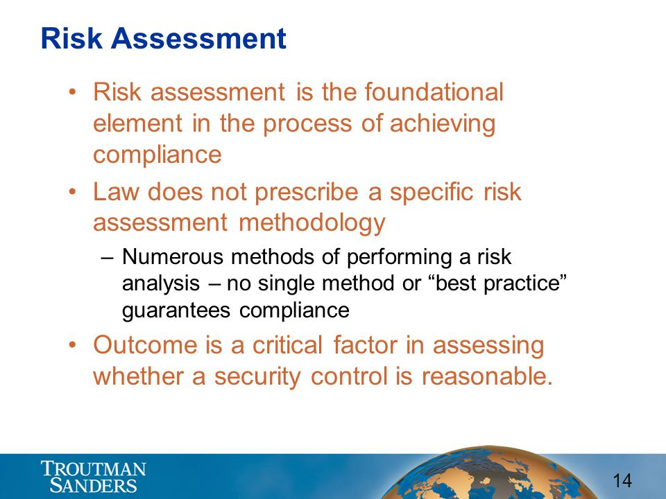 Risk Assessment Risk assessment is the foundational element in the process of achieving compliance.