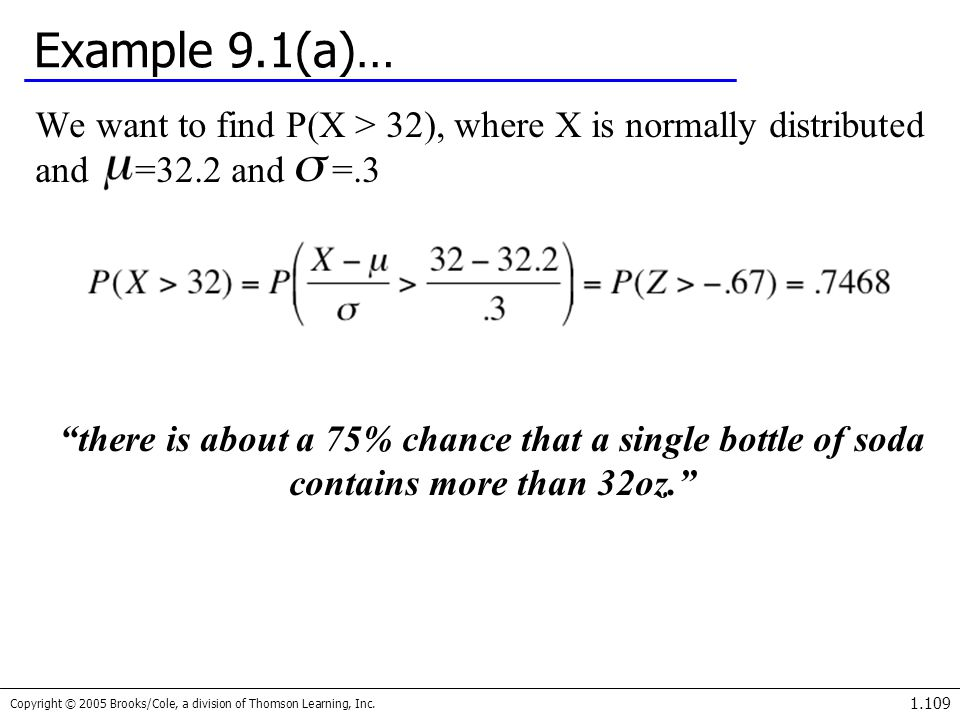 Example 9.1(a)… We want to find P(X > 32), where X is normally distributed and =32.2 and =.3.