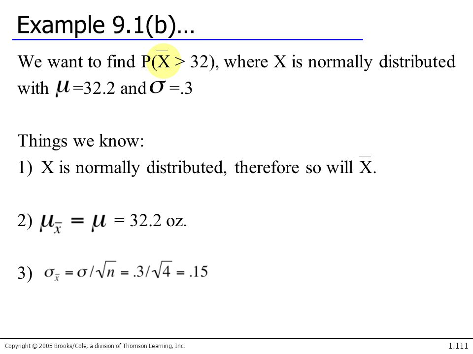 Example 9.1(b)… We want to find P(X > 32), where X is normally distributed. with =32.2 and =.3.