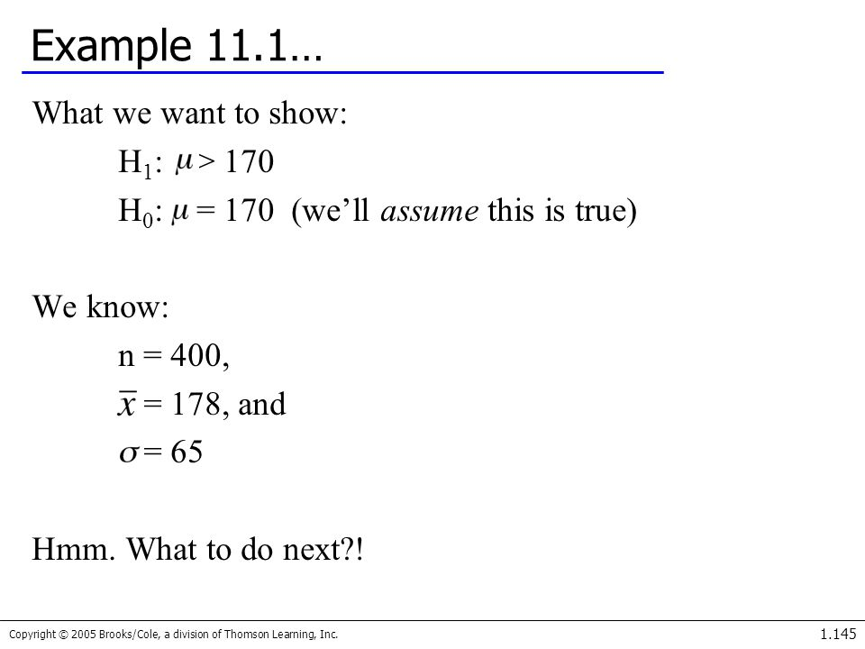 Example 11.1… What we want to show: H1: > 170