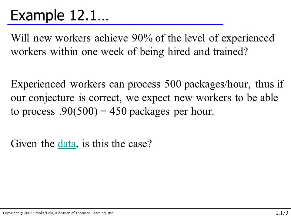Example 12.1… Will new workers achieve 90% of the level of experienced workers within one week of being hired and trained