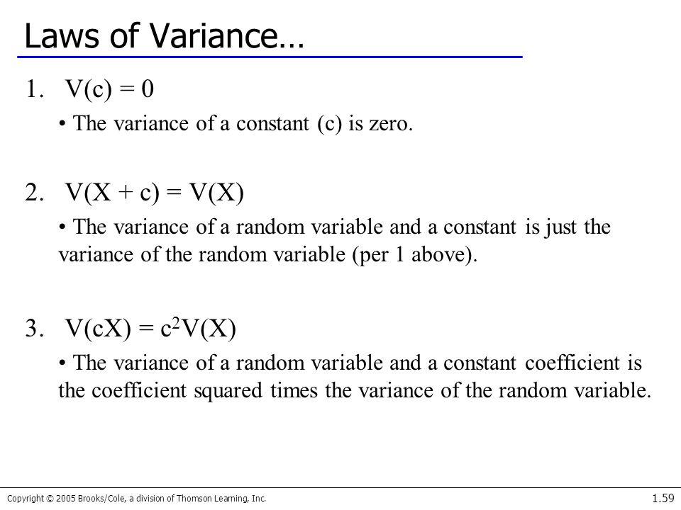 Laws of Variance… V(c) = 0 V(X + c) = V(X) V(cX) = c2V(X)