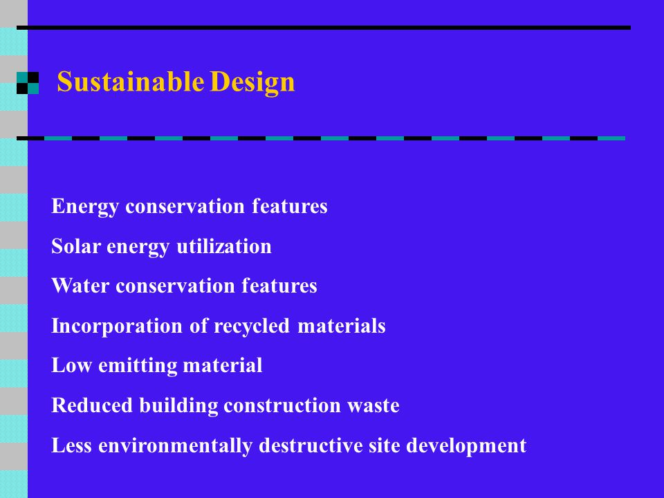 Sustainable Design Energy conservation features