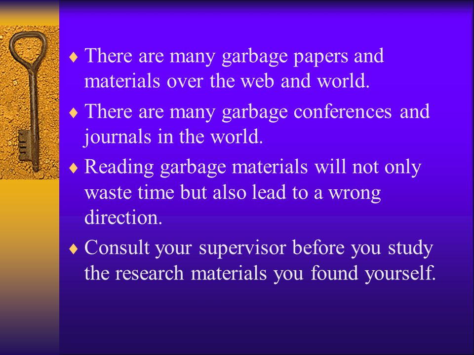 There are many garbage papers and materials over the web and world.