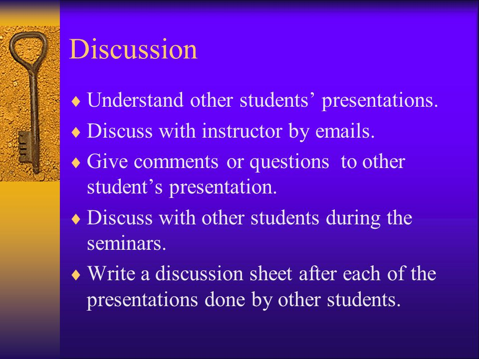 Discussion Understand other students' presentations.