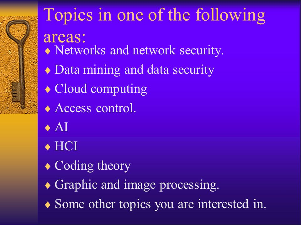 Topics in one of the following areas: