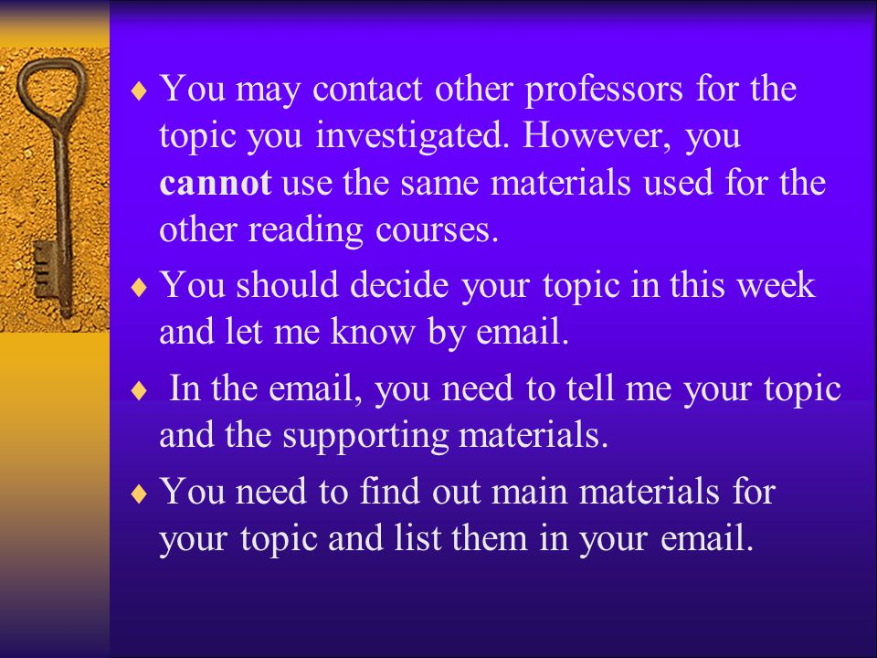 You may contact other professors for the topic you investigated