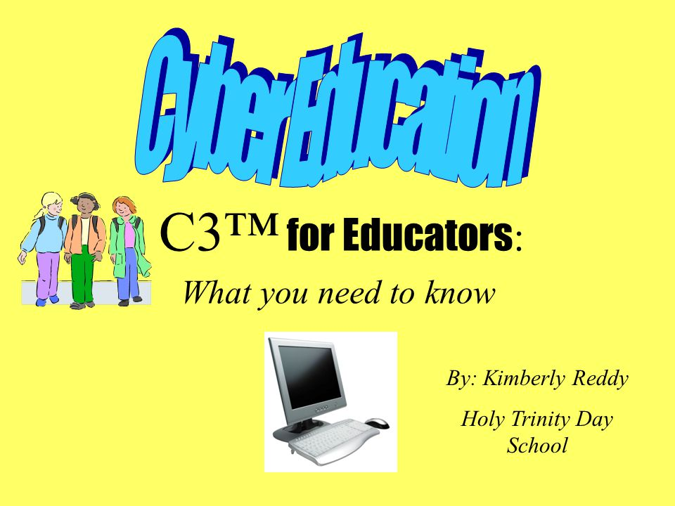 C3™ for Educators: What you need to know