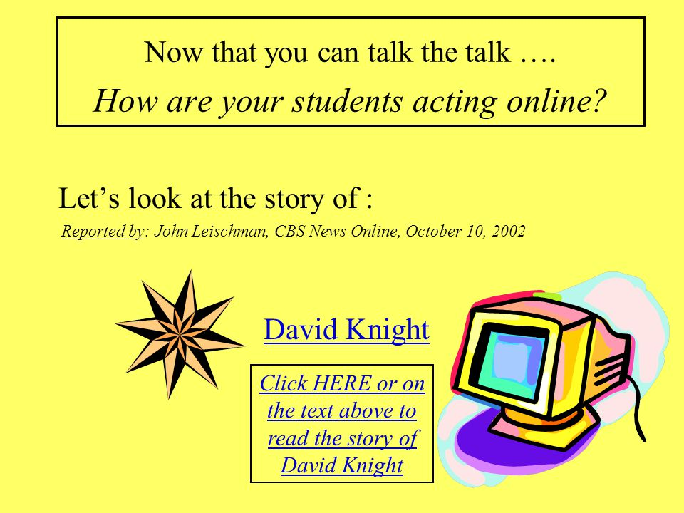 Now that you can talk the talk …. How are your students acting online