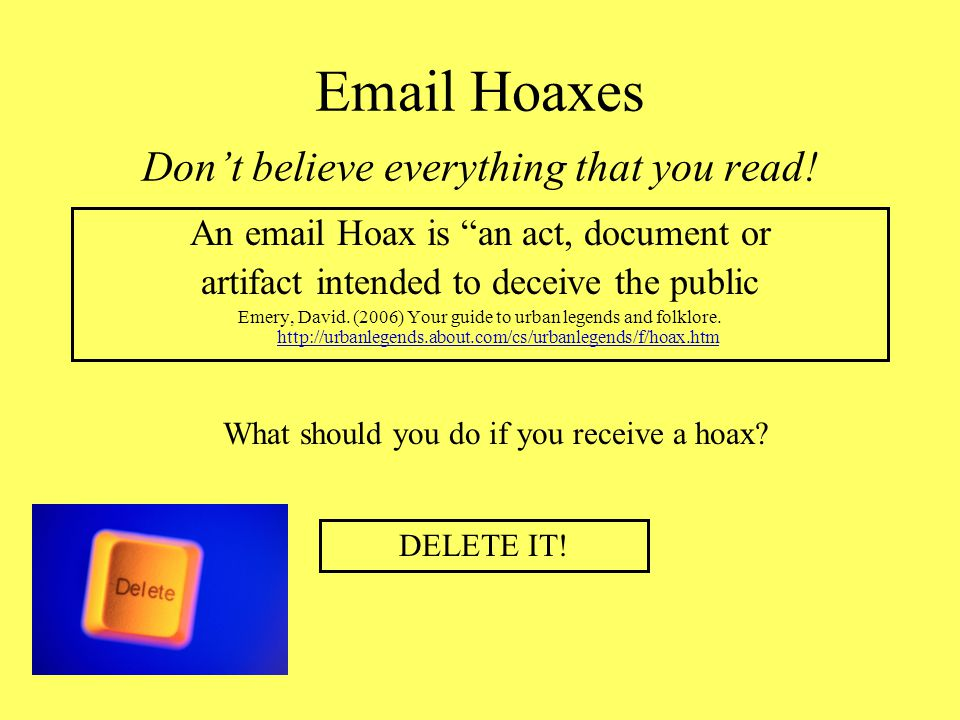 Email Hoaxes Don't believe everything that you read!