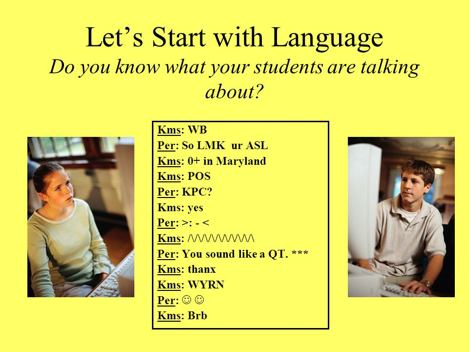Let's Start with Language Do you know what your students are talking about