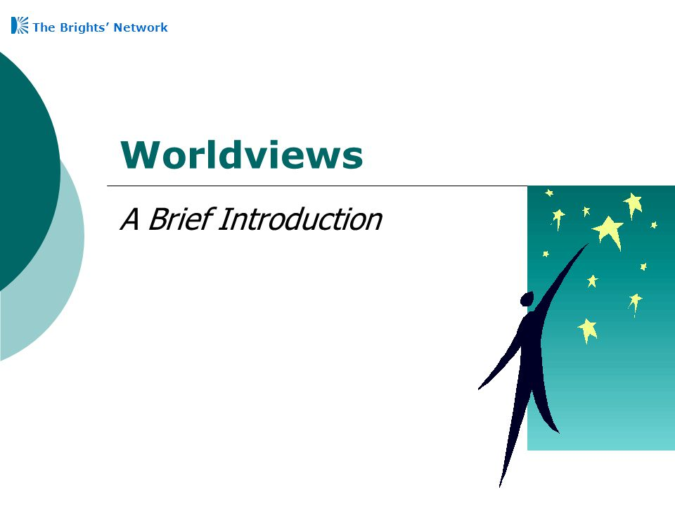 Worldviews A Brief Introduction The Brights' Network