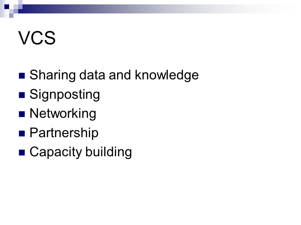 VCS Sharing data and knowledge Signposting Networking Partnership