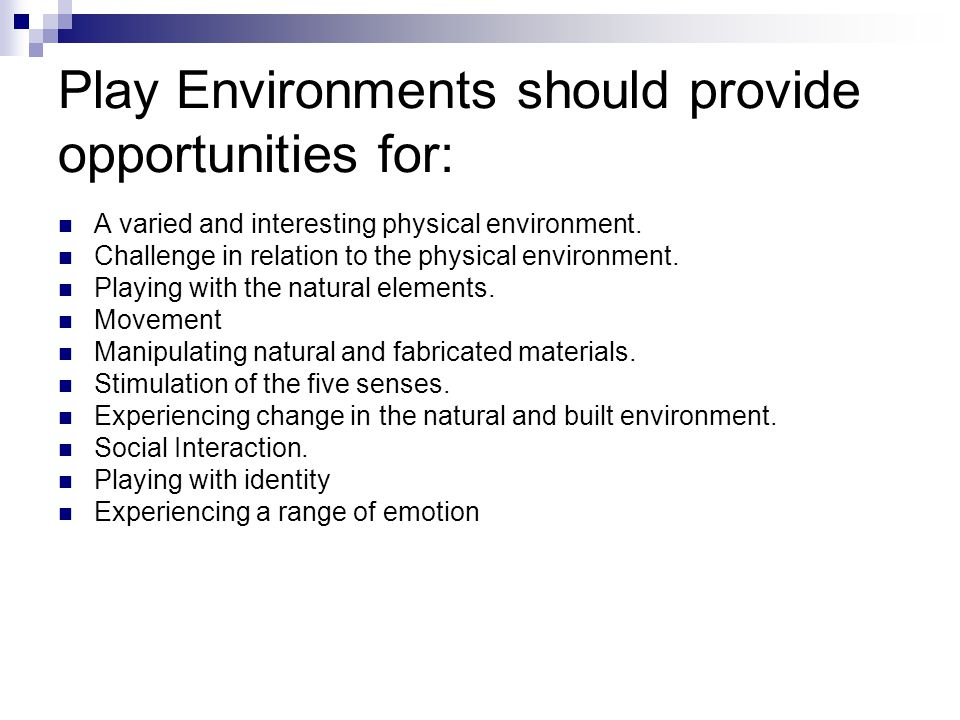Play Environments should provide opportunities for: