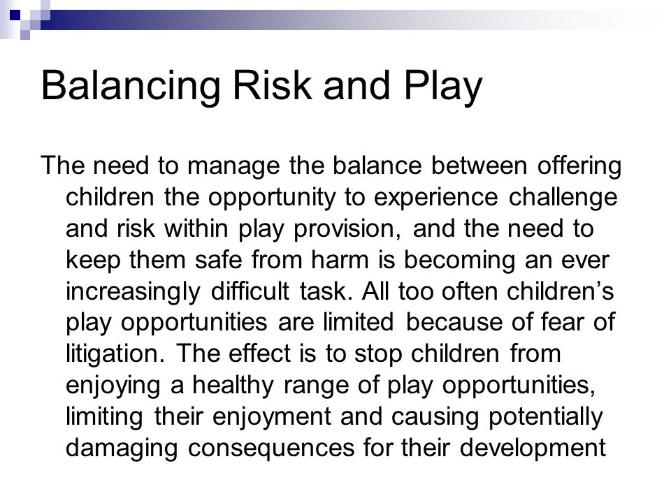Balancing Risk and Play