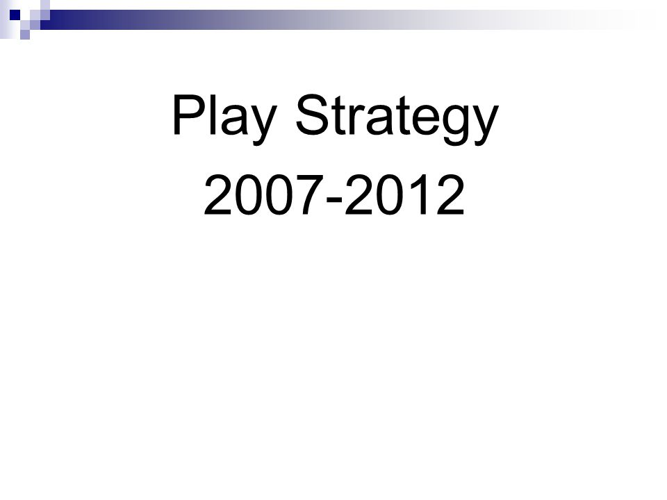 Play Strategy 2007-2012
