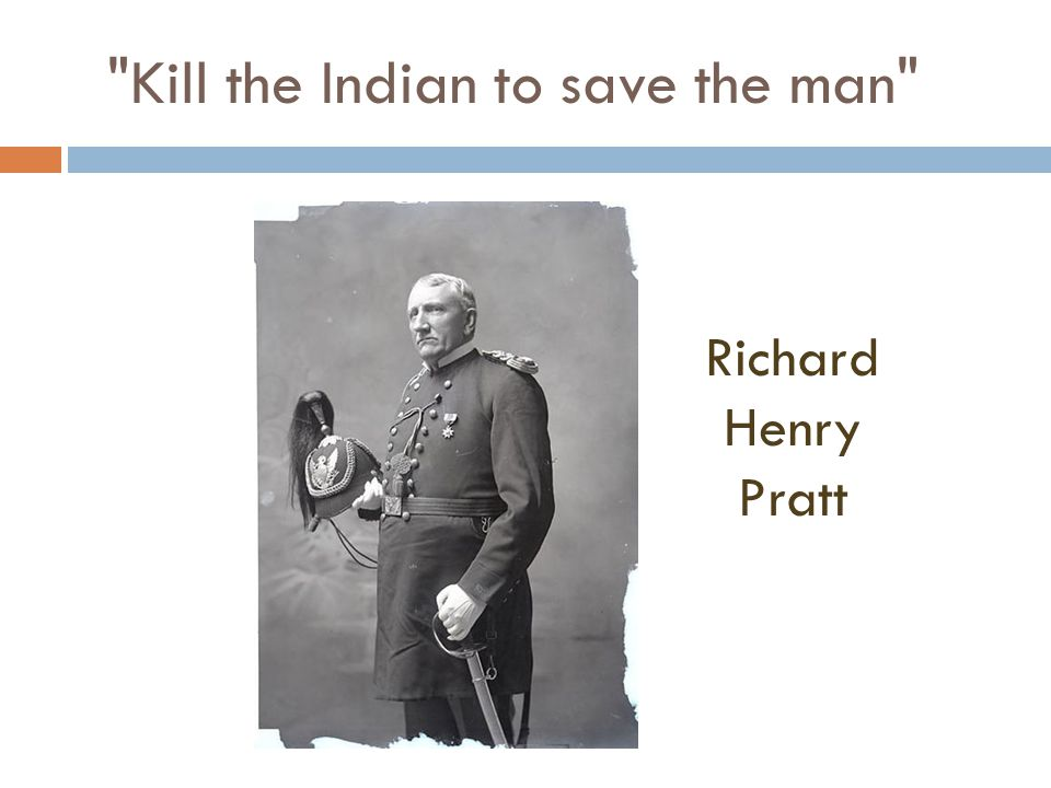 Kill the Indian to save the man