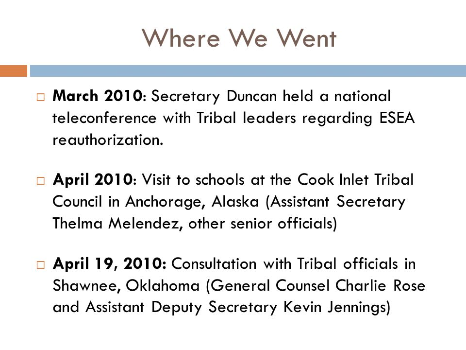Where We Went March 2010: Secretary Duncan held a national teleconference with Tribal leaders regarding ESEA reauthorization.