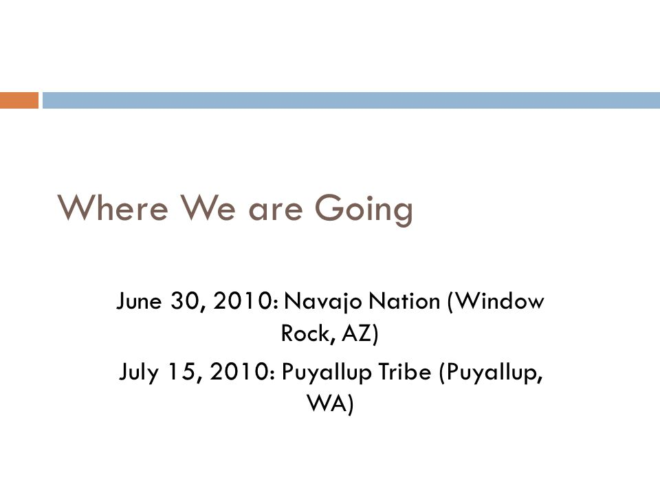 Where We are Going June 30, 2010: Navajo Nation (Window Rock, AZ)
