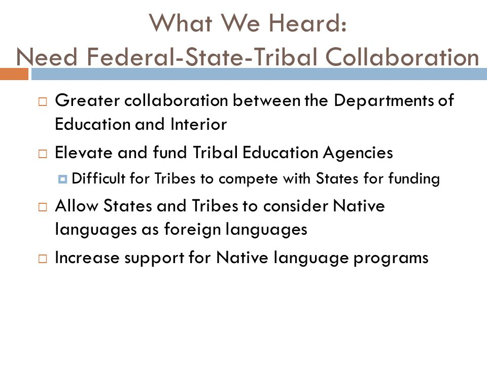 What We Heard: Need Federal-State-Tribal Collaboration