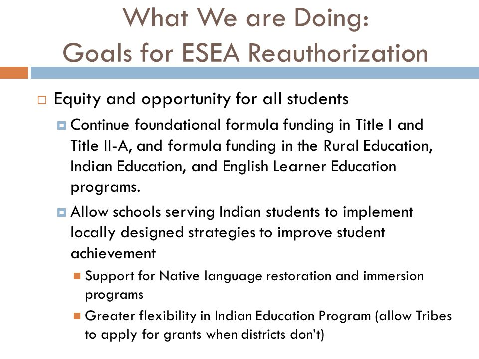 What We are Doing: Goals for ESEA Reauthorization