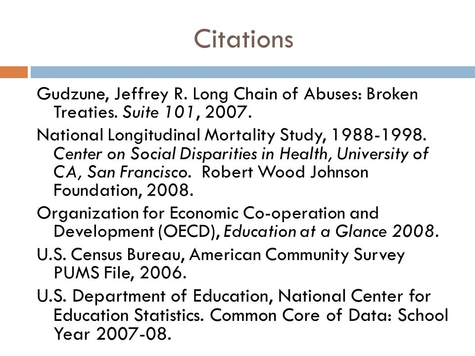 Citations Gudzune, Jeffrey R. Long Chain of Abuses: Broken Treaties. Suite 101, 2007.