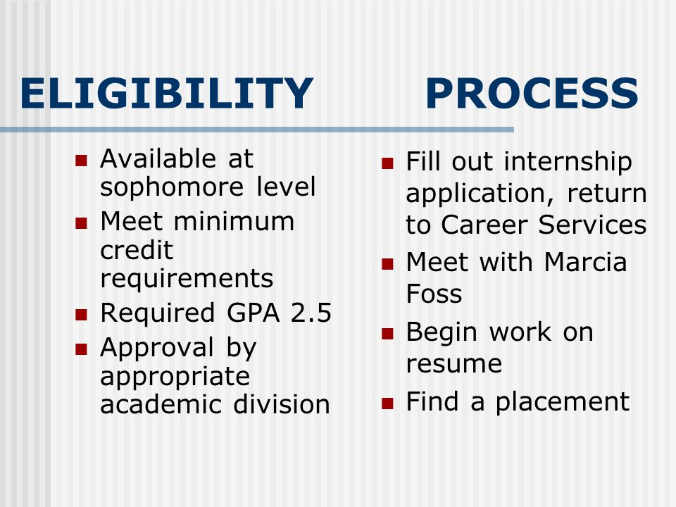 ELIGIBILITY PROCESS Available at sophomore level