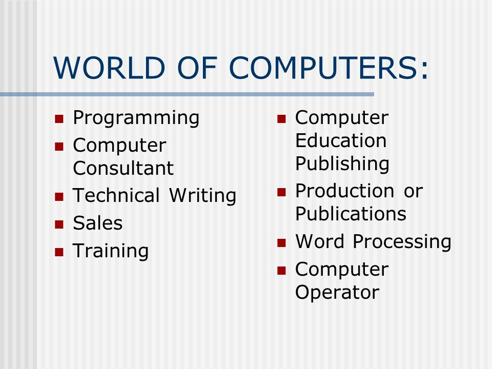 WORLD OF COMPUTERS: Programming Computer Consultant Technical Writing