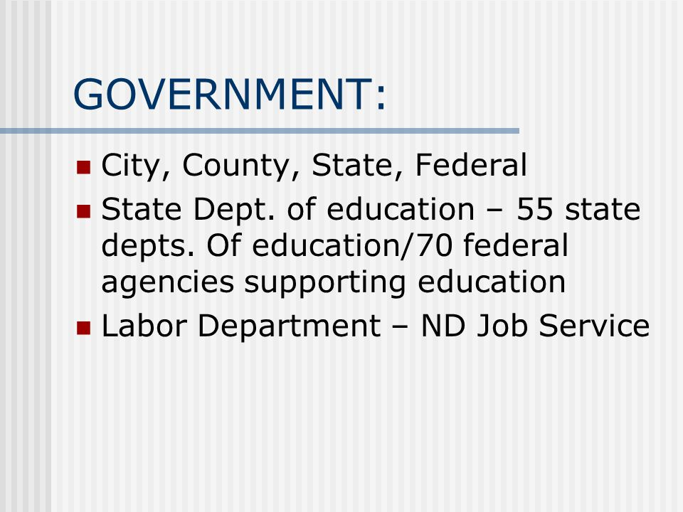 GOVERNMENT: City, County, State, Federal