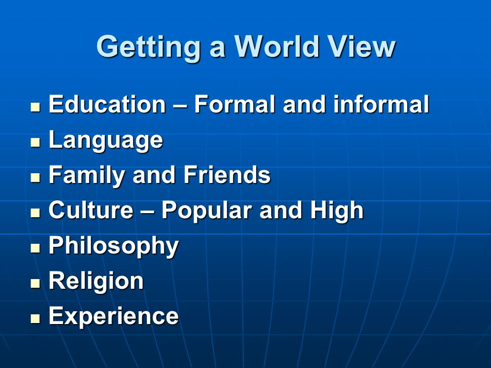 Getting a World View Education – Formal and informal Language