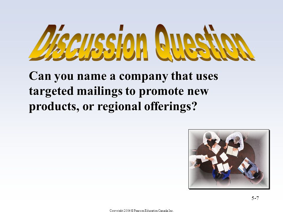 Discussion Question Can you name a company that uses targeted mailings to promote new products, or regional offerings