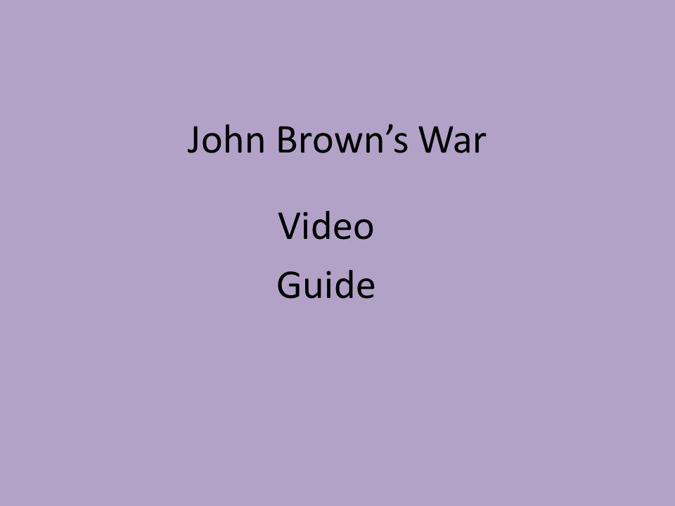 John Brown's War Video Guide