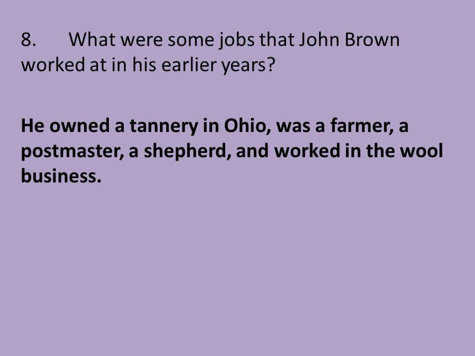 8. What were some jobs that John Brown worked at in his earlier years